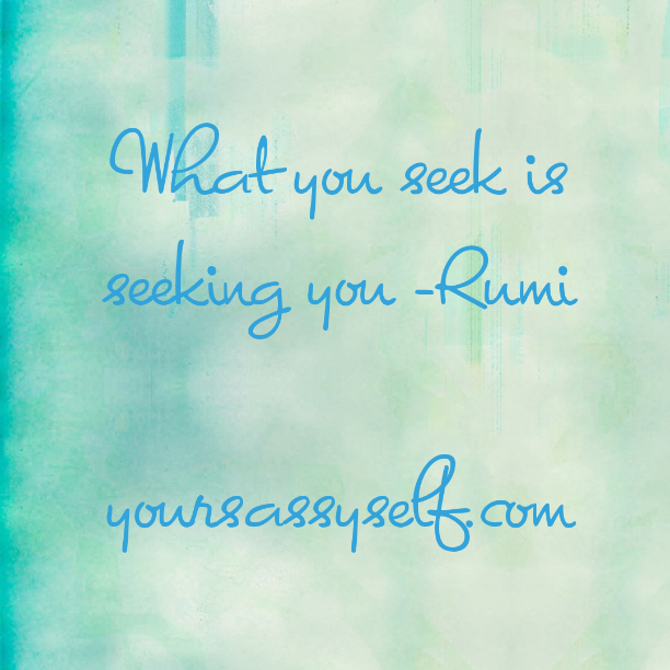 Rumi Quote-yoursassyself.com