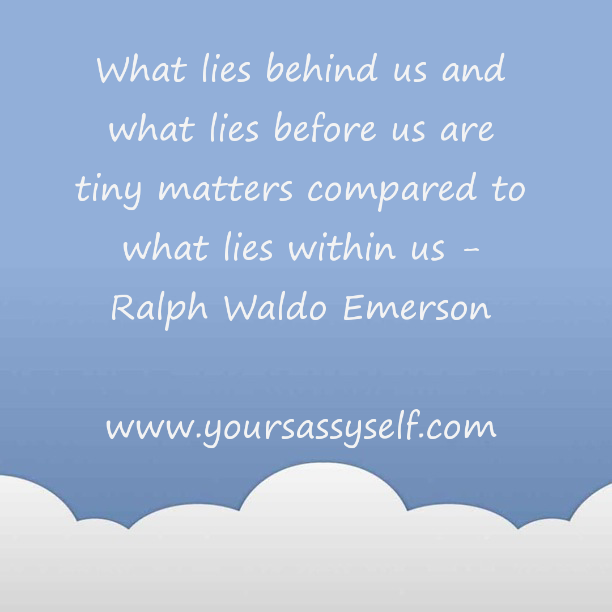 Ralph Waldo Emerson Quote-yoursassyself.com