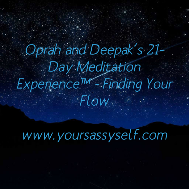 End of Oprah and Deepak's 21 Day Meditation Experience™ – Finding Your Flow