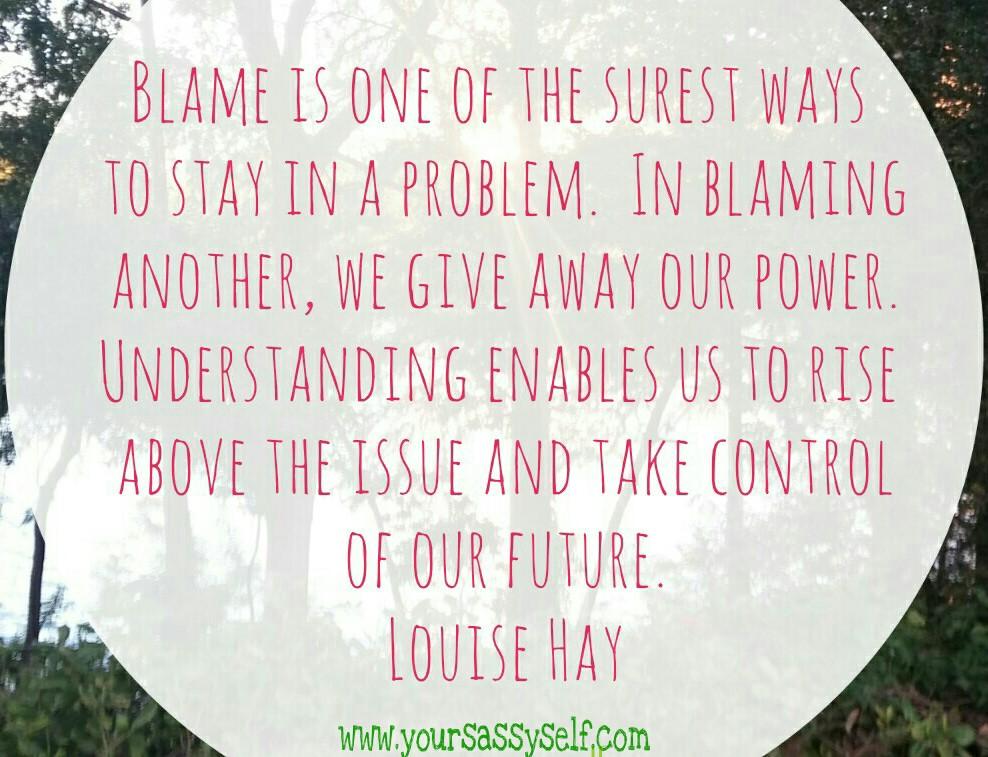 Louise Hay Quote On Blame-yoursassyself.com