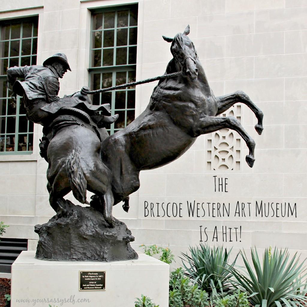 Briscoe Western Art Museum-yoursassyself.com