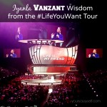 Iyanla Vanzant Wisdom from the #LifeYouWant Tour
