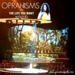 Oprahisms via The #LifeYouWant Tour