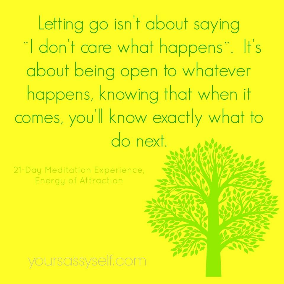 Letting Go - Energy Of Attraction - yoursassyself.com