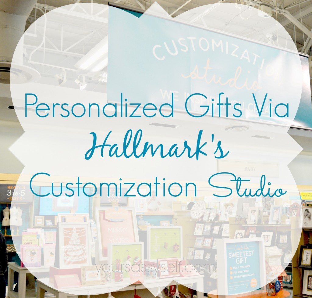 Personalized Gifts Via Hallmarks Customization Studio-yoursassyself.com