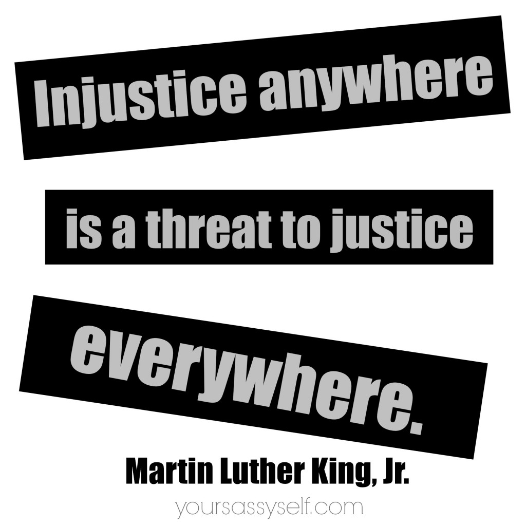 MLK Quote Injustice Anywhere Is A Threat-yoursassyself.com