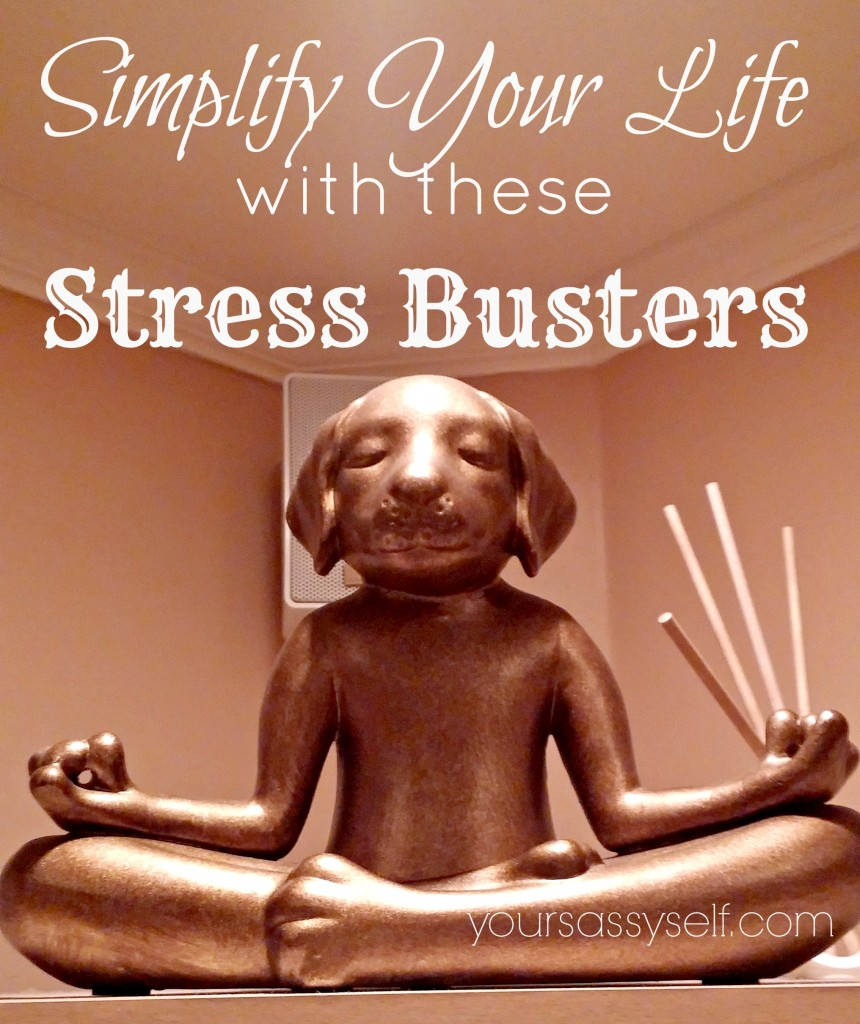 Simplify Your Life With These Stress Busters-yoursassyself.com