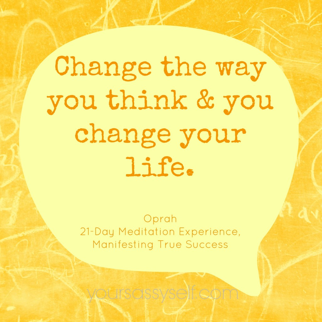 Change Thinking Change Life Quote - yoursassyself.com
