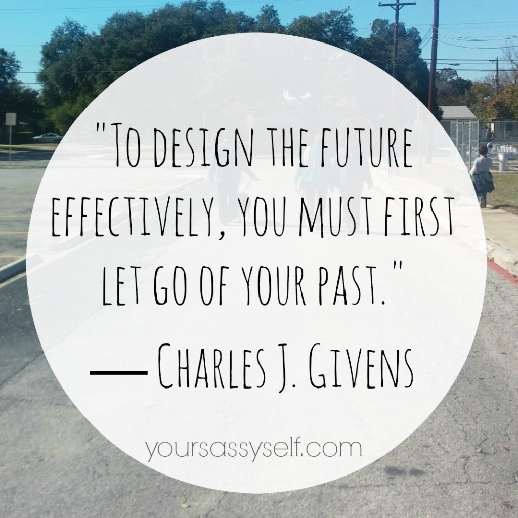 Let Go of Past Charles Givens Quote - yoursassyself.com