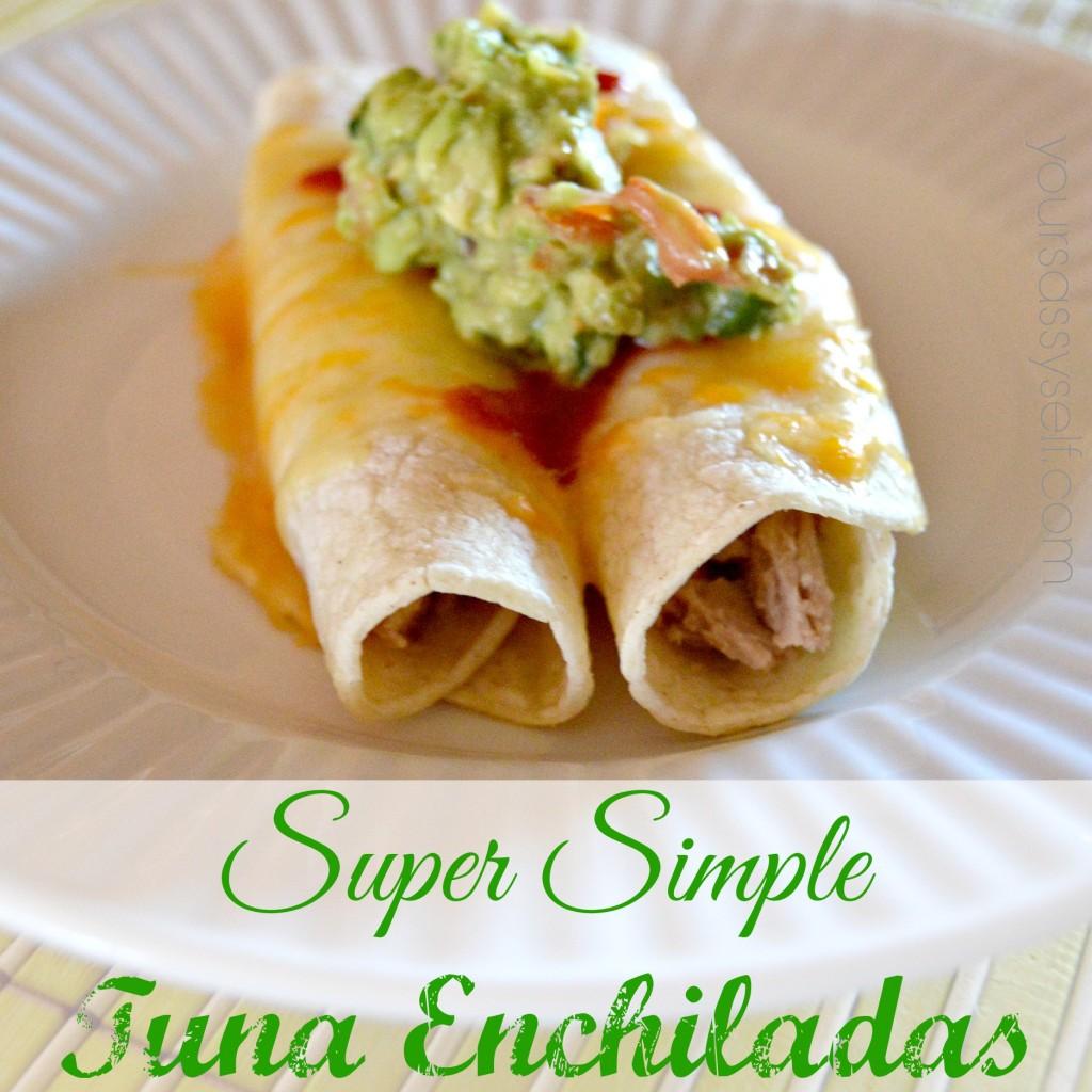 Super Simple Tuna Enchiladas - yoursassyself.com