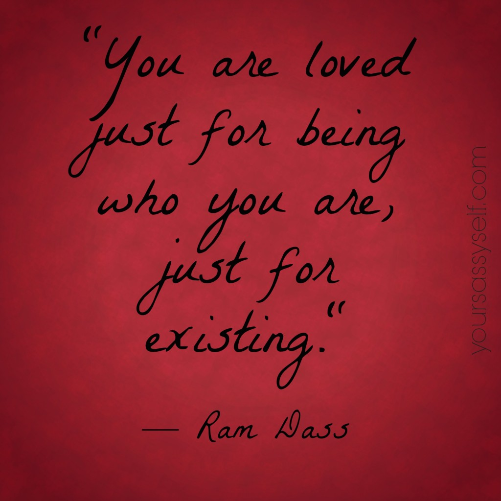 You Are Loved Ram Dass Quote - yoursassyself.com
