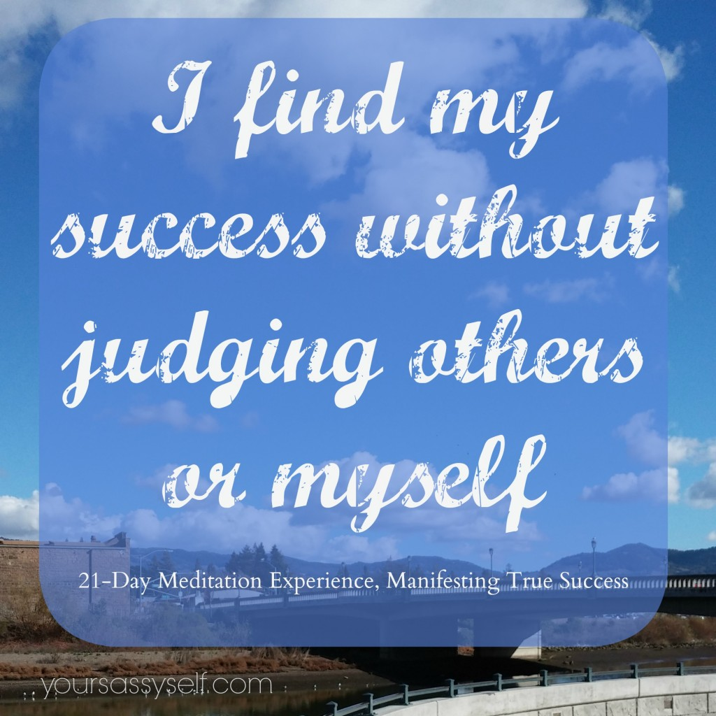 Success Without Judgement quote - yoursassyself.com
