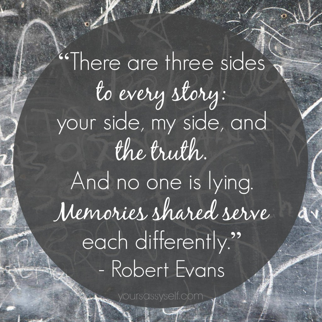 Three Sides to Every Story - Robert Evans Quote - yoursassyself.com
