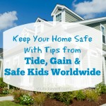 Keep Your Home Safe With Tips from Tide, Gain & Safe Kids Worldwide