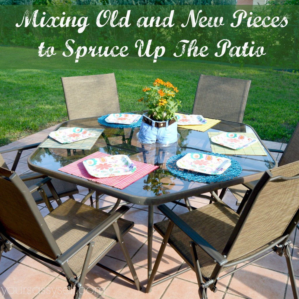 Mixing Old and New on the Patio - yoursassyself.com