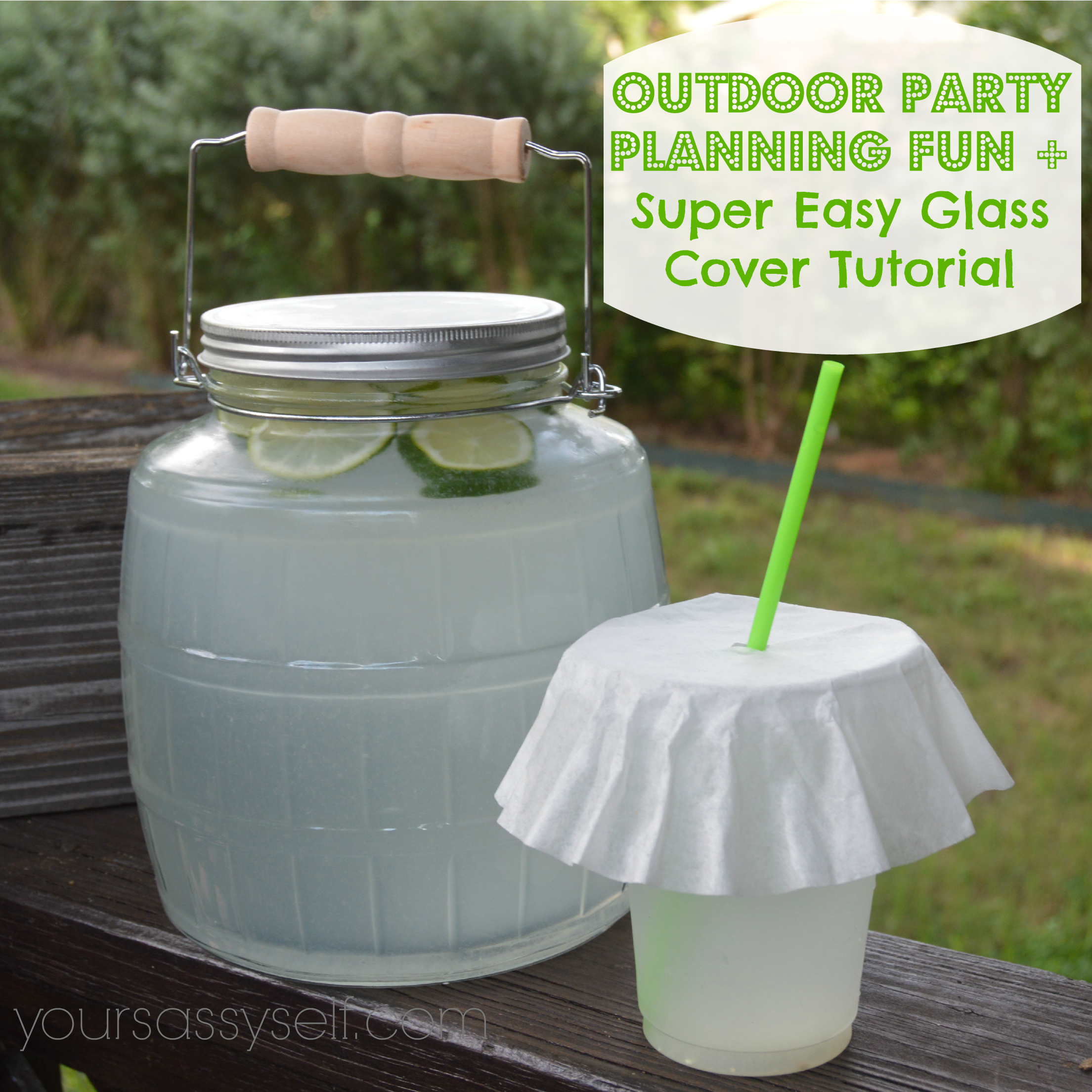 Outdoor Party Planning Fun + Super Easy Glass Cover Tutorial