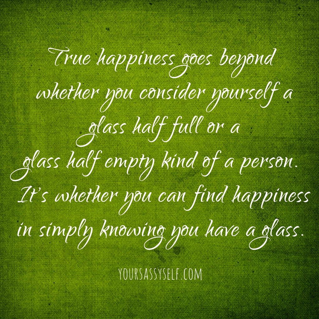 True Happiness quote - yoursassyself.com