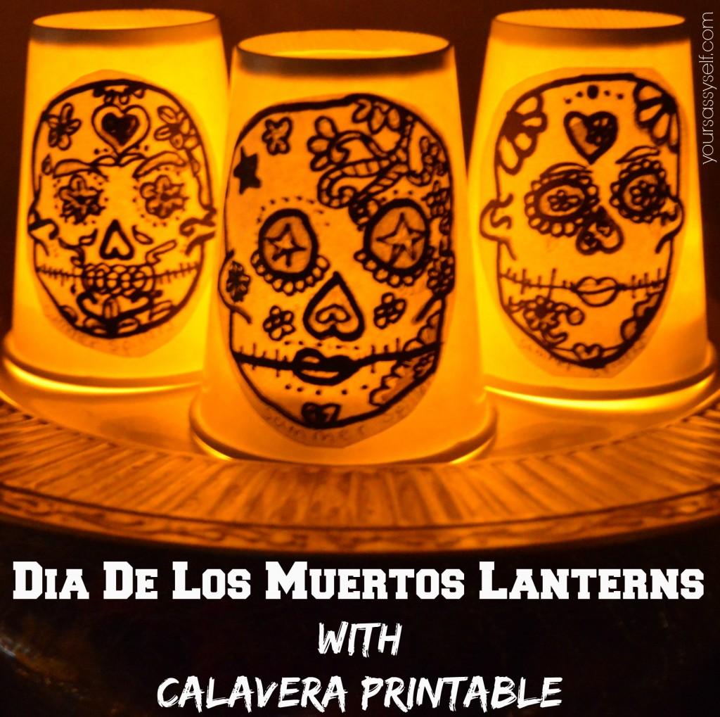 Dia de los Muertos Lanterns with Calavera Printable - yoursassyself.com