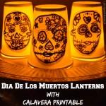Dia De Los Muertos Lanterns with Calavera Printable
