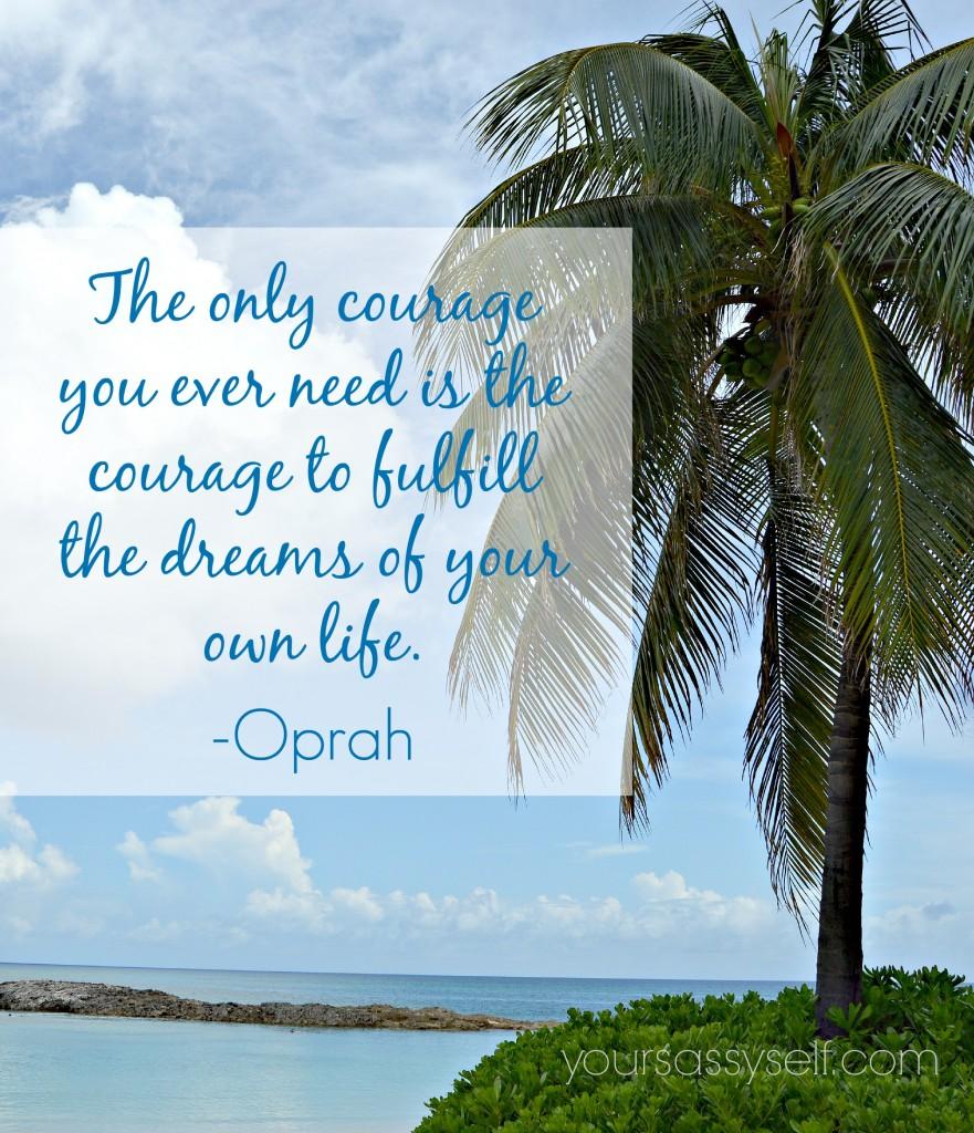 Oprah quote on courage - yoursassyself.com