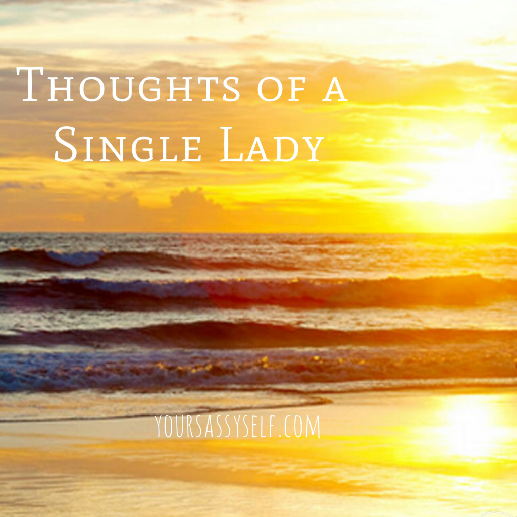 Thoughts of a single lady - yoursassyself.com