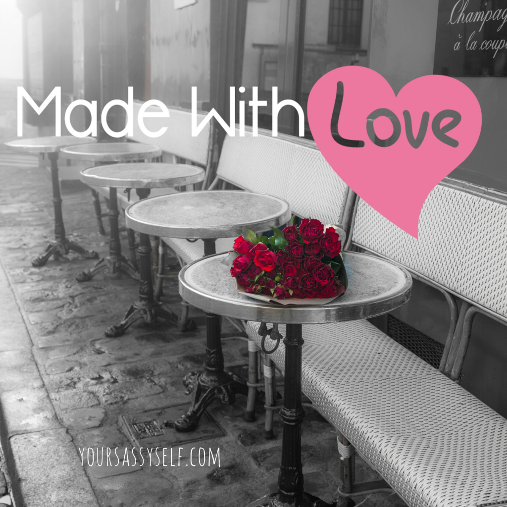 Made with Love - yoursassyself.com