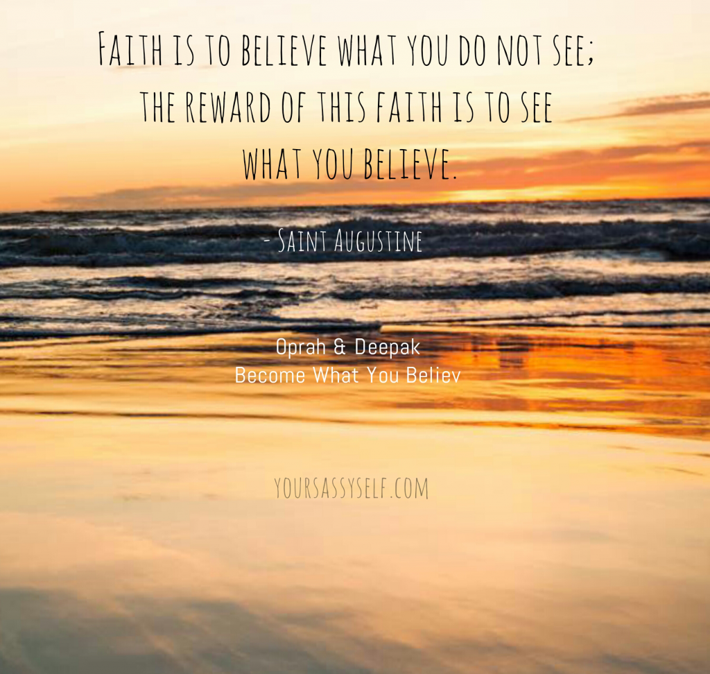 St. Augustine quote on seeing what you believe - yoursassyself.com