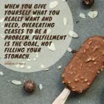 Stop Binging on Food, Binge on Life