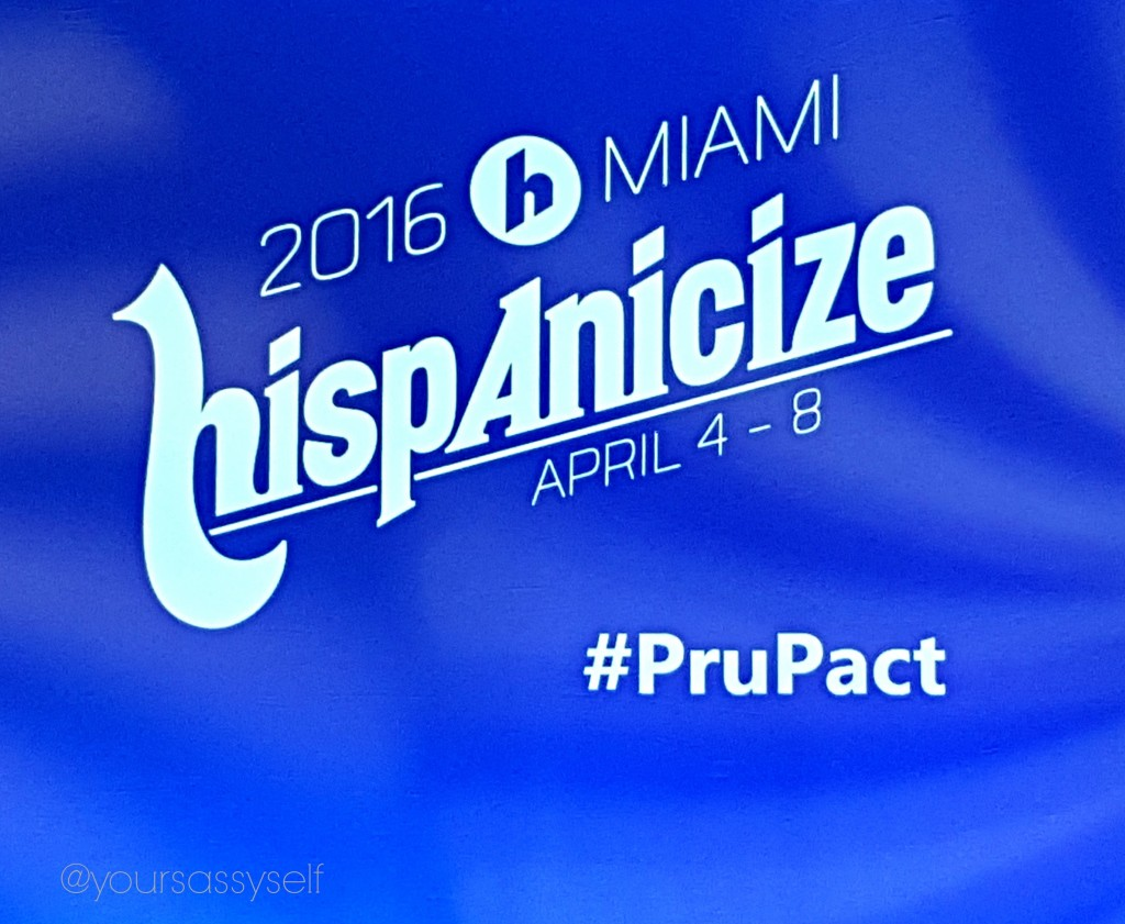 Hispanicize #PruPact - yoursassyself.com