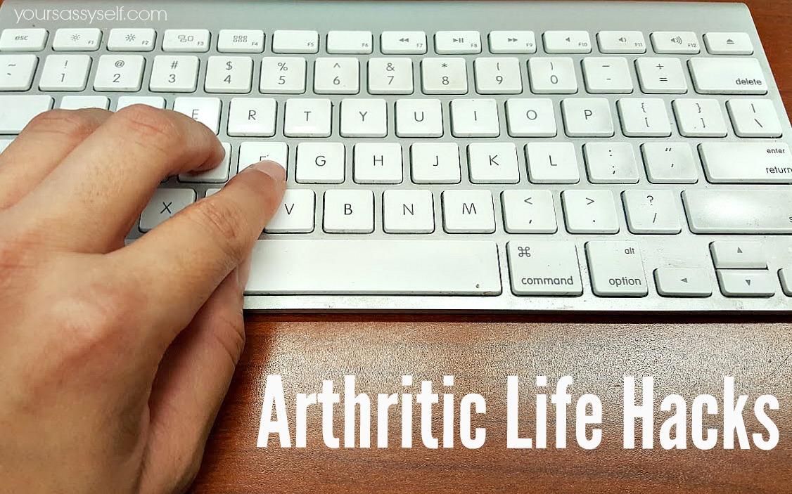 Arthritic Life Hacks