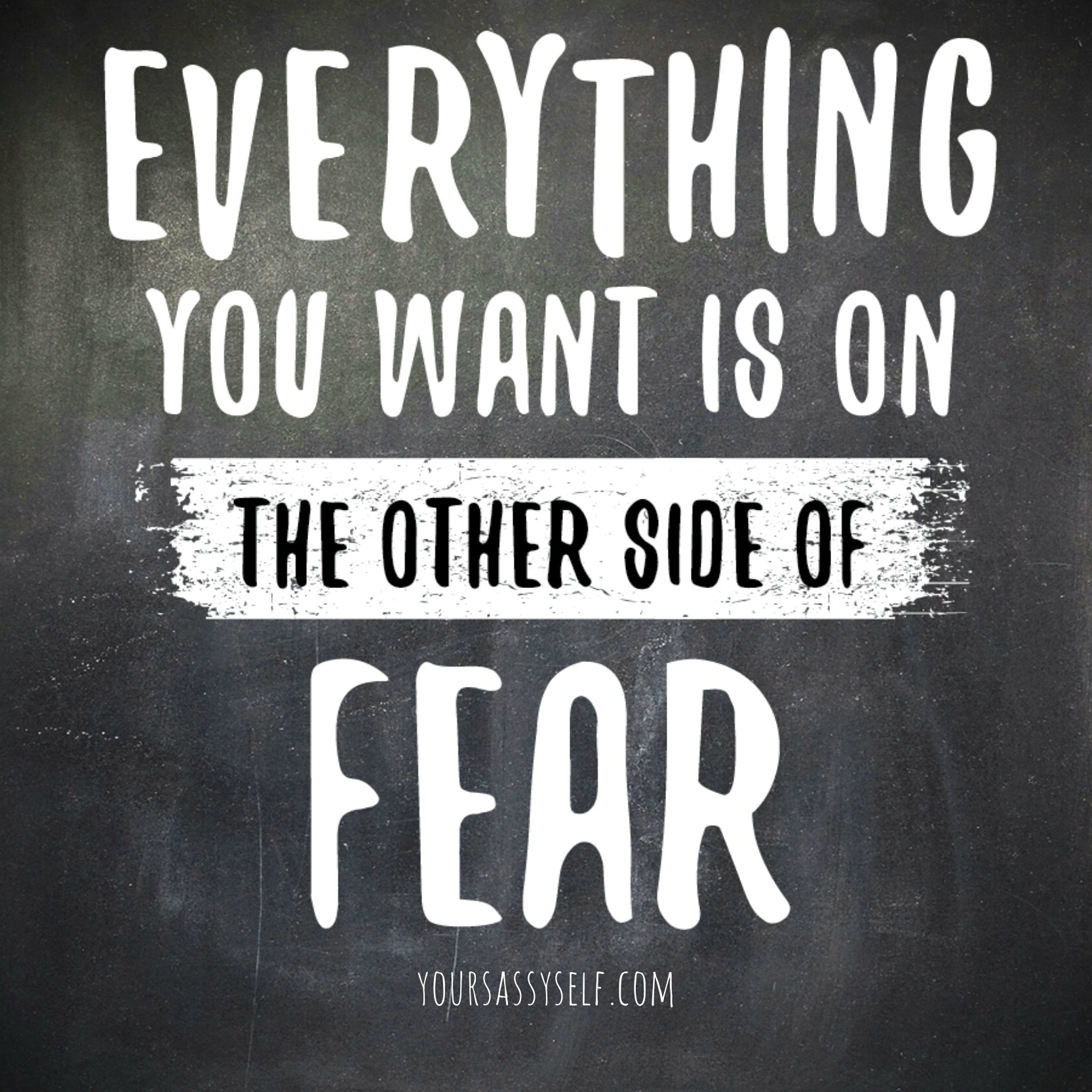 On the other side of fear - yoursassyself.com