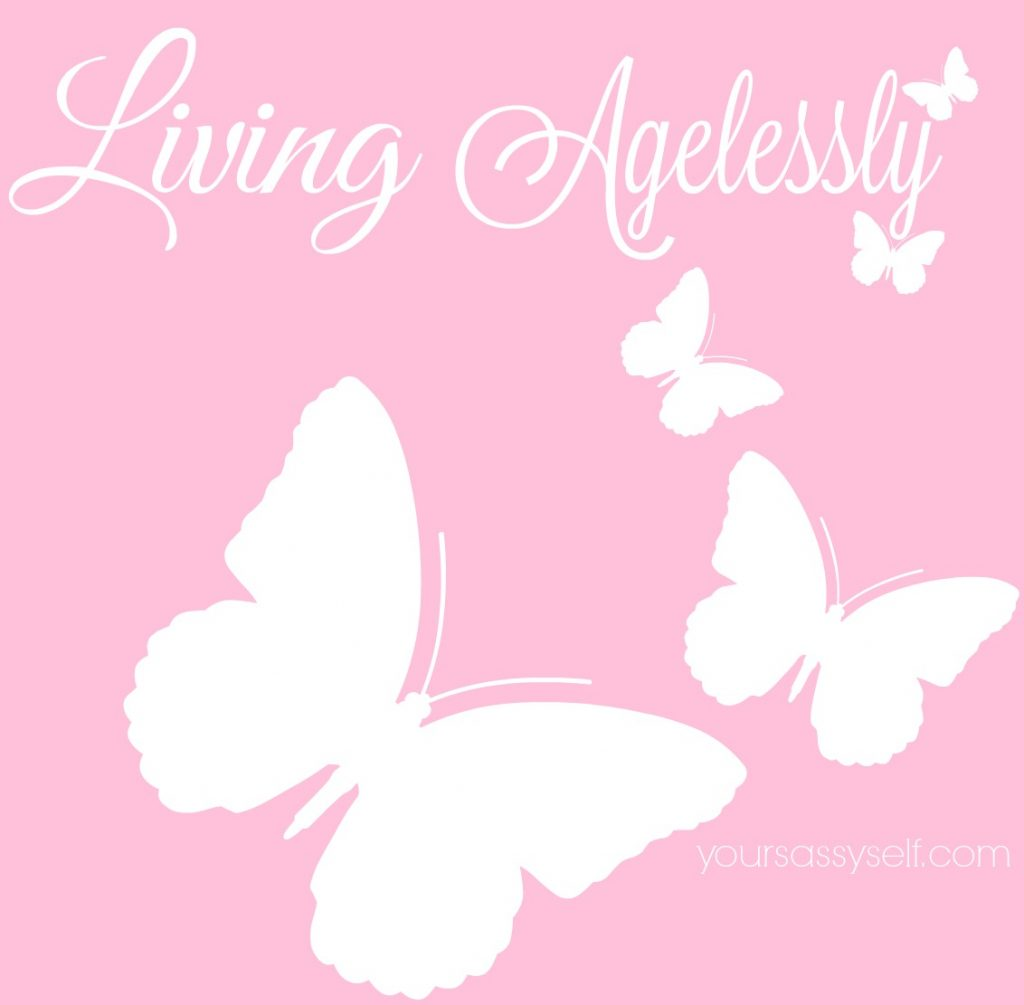 Living Agelessly - yoursassyself.com