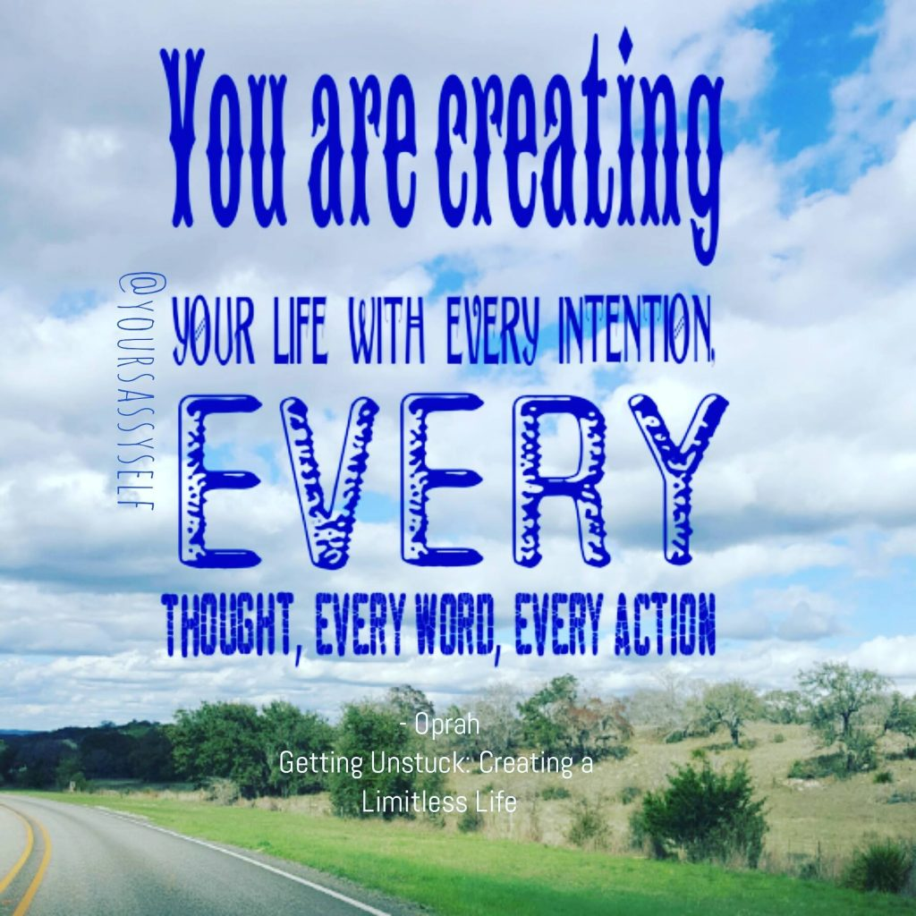 Intentions, words, actions create your life - Oprah quote - yoursassyself.com