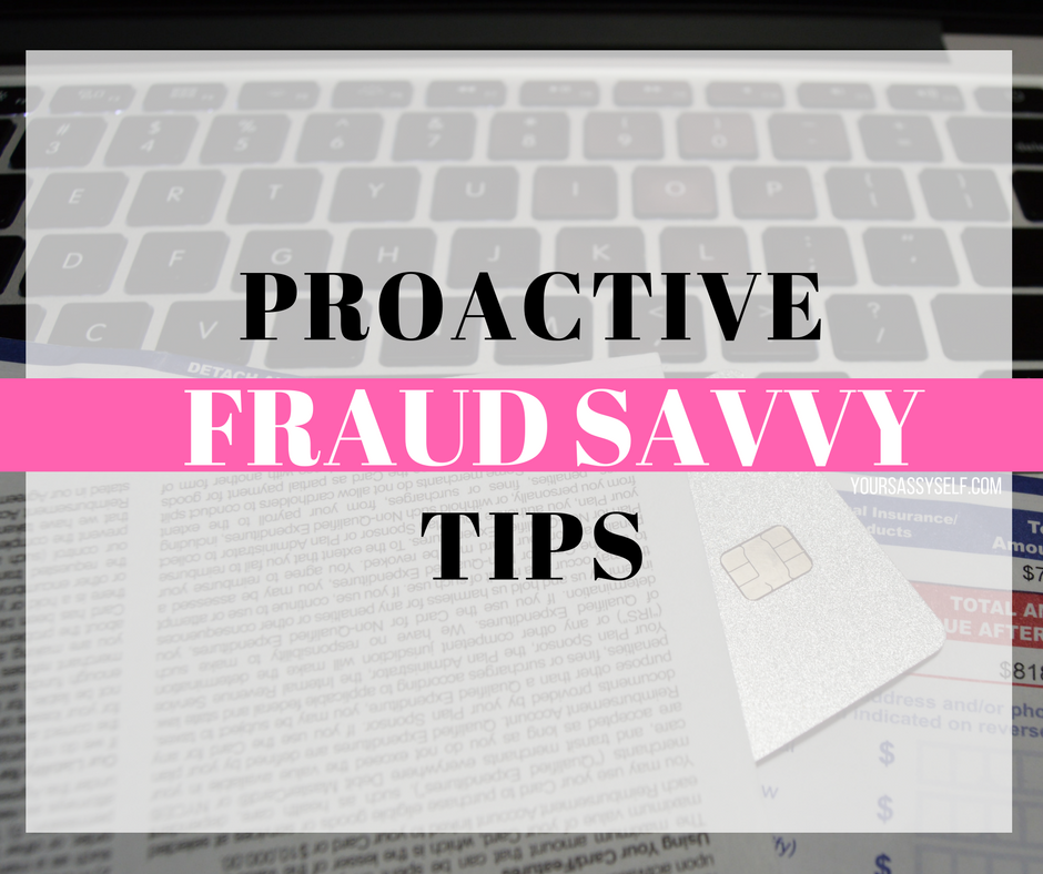 Proactive Fraud Savvy Tips - yoursassyself.com