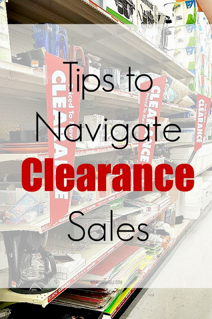 Tips to Navigate Clearance Sales - yoursassyself.com