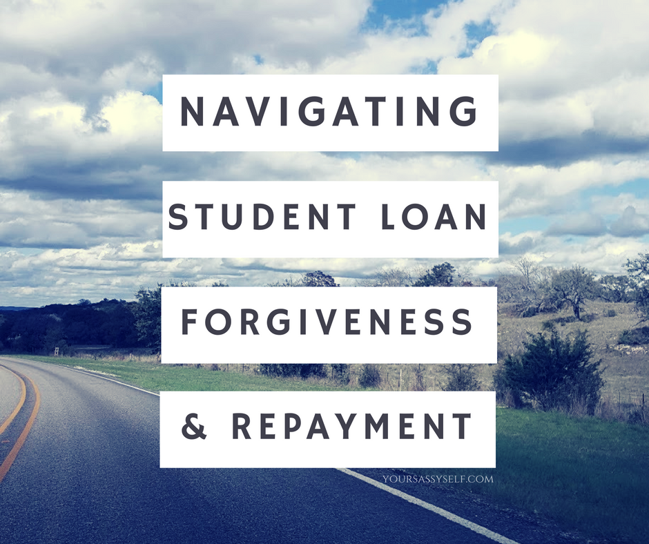 FB Navigating Student Loan Forgiveness and Repayment - yoursassyself.com