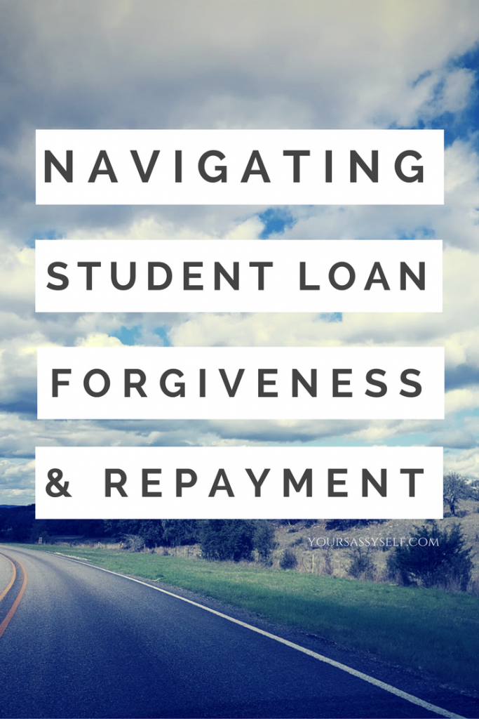 Navigating Student Loan Forgiveness and Repayment - yoursassyself.com