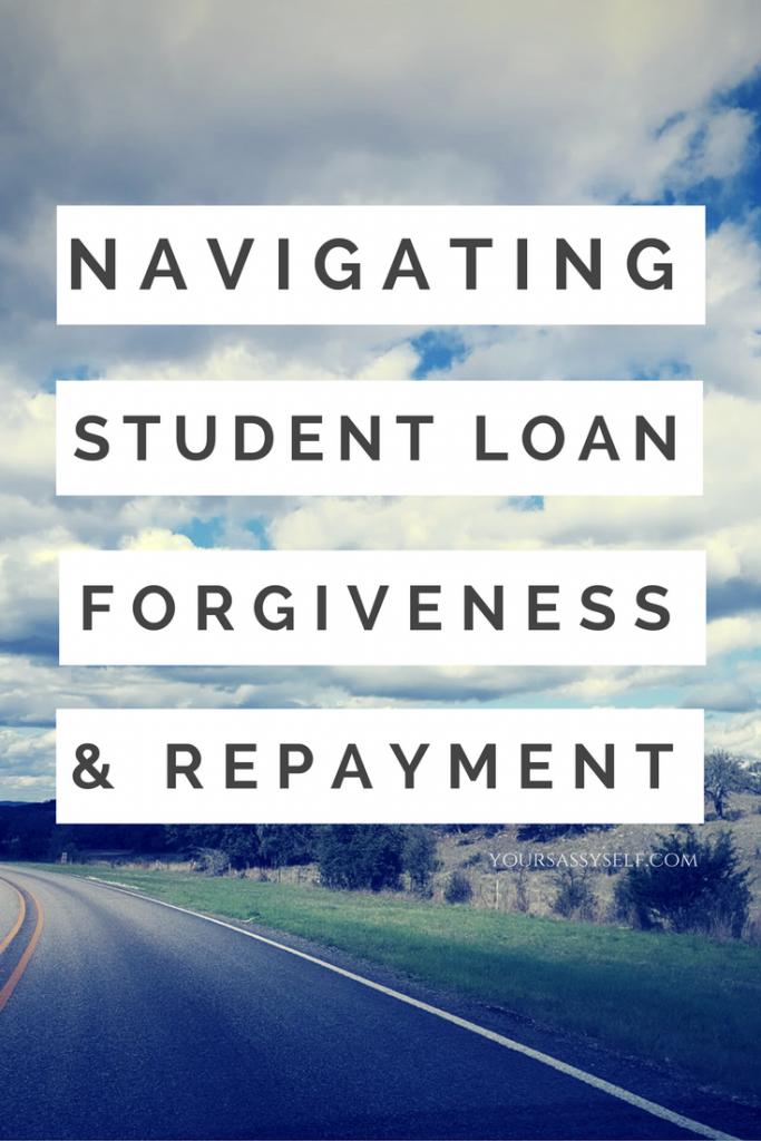 Navigating Student Loan Forgiveness and Repayment - yoursassyself.com