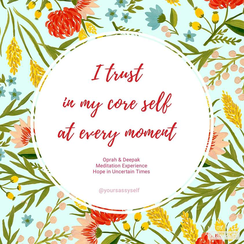I trust in my core self at every moment - Hope in Uncertain Times - yoursassyself.com