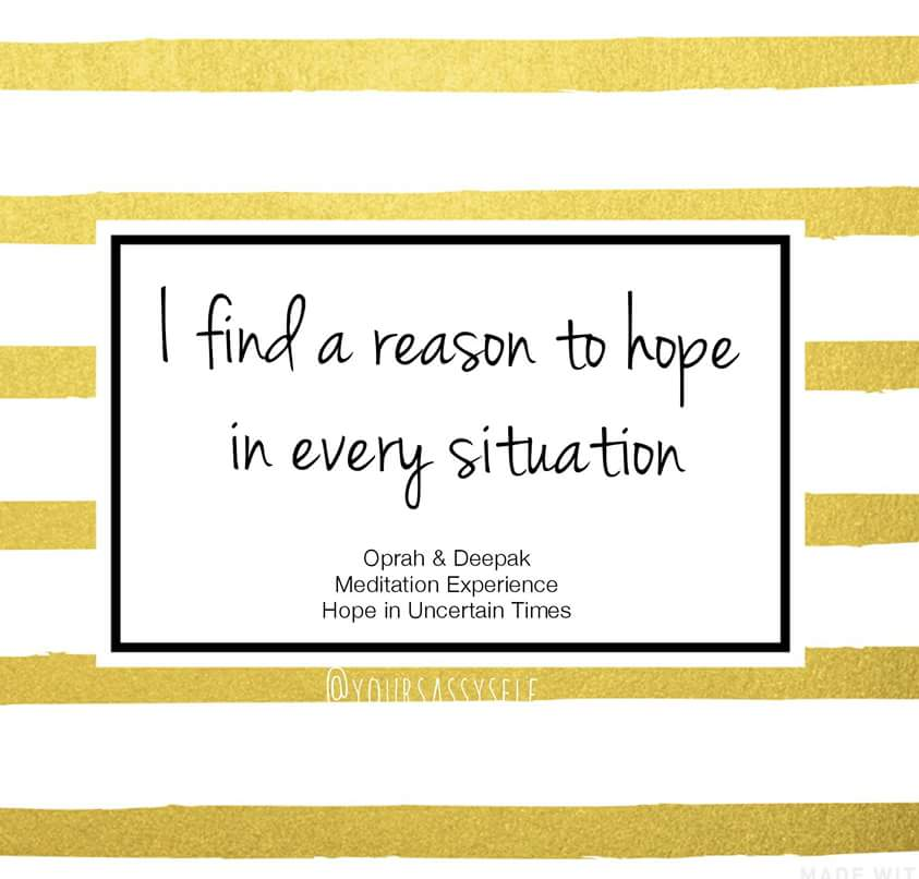 I find a reason to hope in every situation - Hope in Uncertain Times - yoursassyself.com
