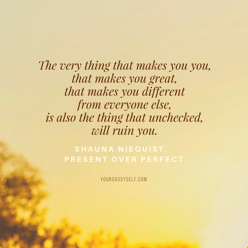 Shauna Niequist, Quote from Present Over Perfect - yoursassyself.com