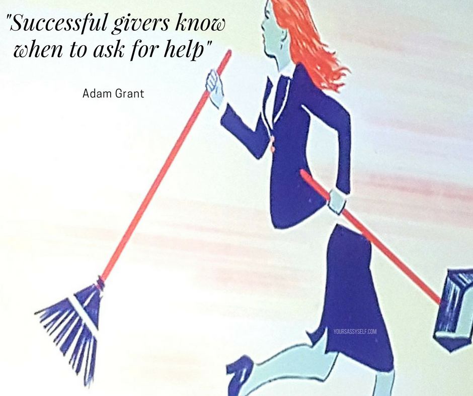 Successful givers know when to ask for help - Adam Grant - yoursassyself.com