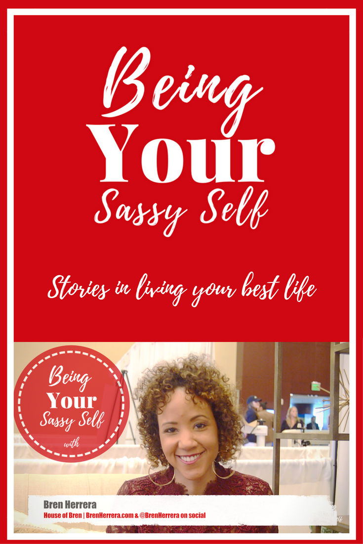 Being Your Sassy Self with Bren Herrera - yoursassyself.com(1)