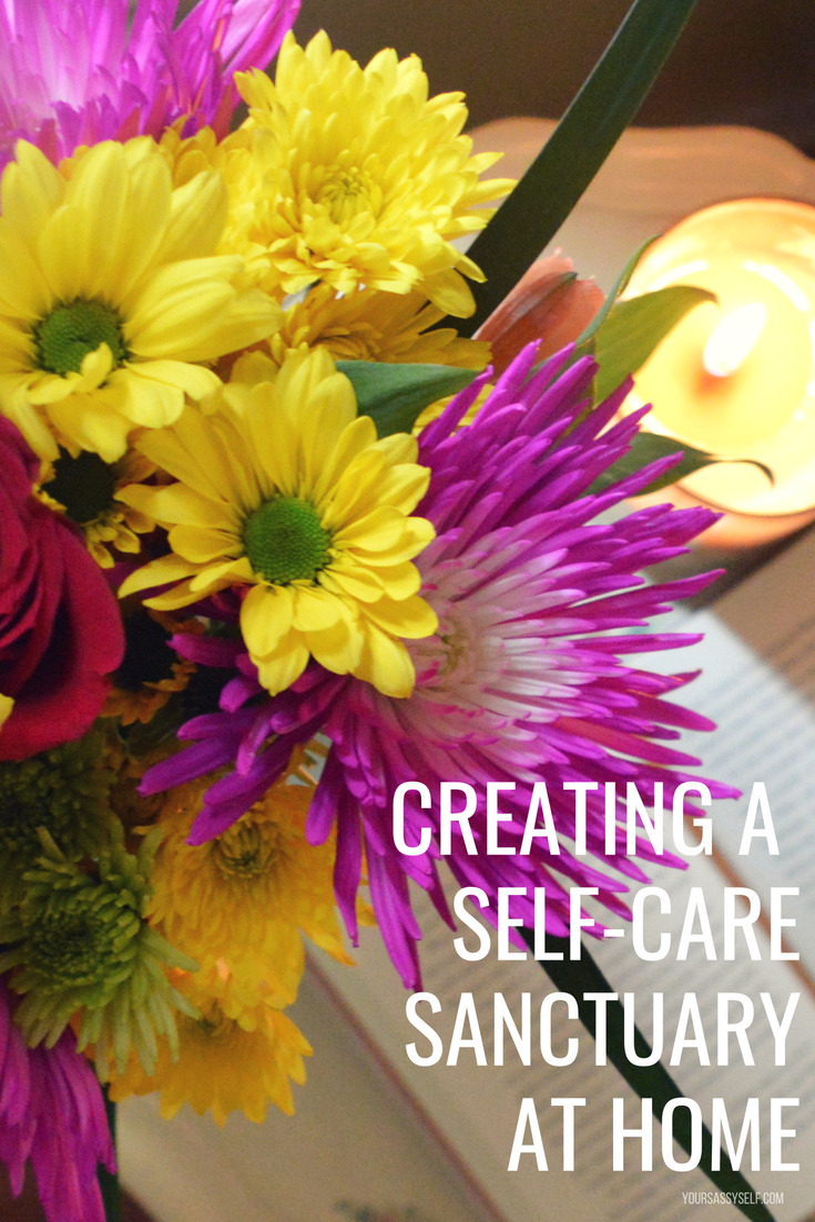 Creating a Self-Care Sanctuary at Home - yoursassyself.com