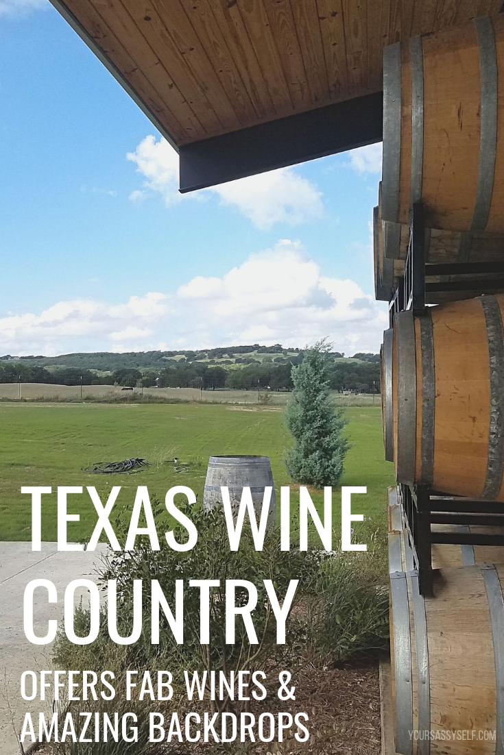 Texas Wine Country Offers Fab Wines & Amazing Backdrops - yoursassyself.com