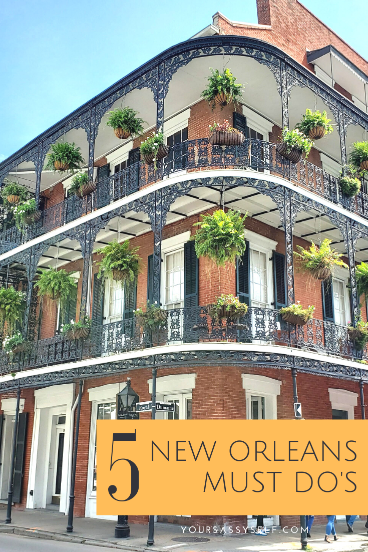 5 New Orleans Must Do's - yoursassyself.com